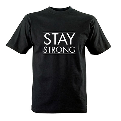 "Tričko ""Stay strong"""